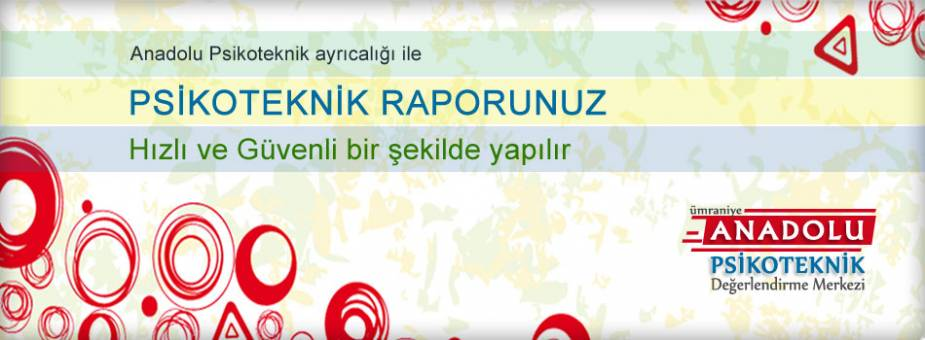 Ümraniye Anadolu Psikoteknik Değerlendirme Merkezi